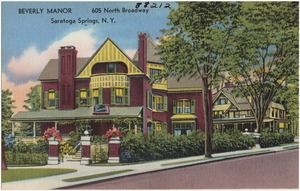 Beverly Manor, 605 North Broadway, Saratoga Springs, N. Y.