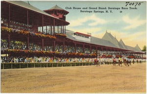 Club house and grand stand, Saratoga Race Track, Saratoga Springs, N. Y.