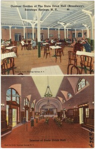 Outdoor garden at the State Drink Hall (Broadway), Saratoga Springs, N. Y. Interior of State Drink Hall