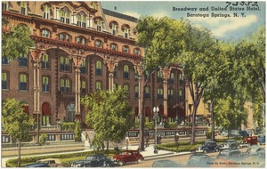 Broadway and United States Hotel, Saratoga Springs, N. Y.