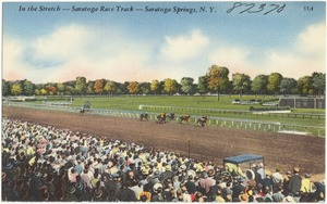 In the stretch -- Saratoga Race Track -- Saratoga Springs, N. Y.