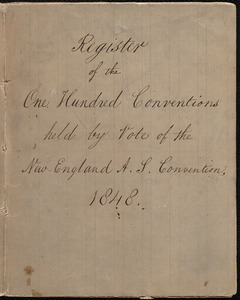 Register of the one hundred conventions held by vote of the New England Anti-Slavery Convention, 1848