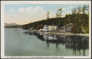 Boat Club and Y.M.C.A. Camp, Pontoosuc Lake, Pittsfield, Mass.