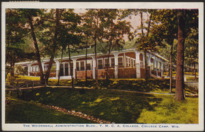 The Weidensall Administration bldg. Y.M.C.A. College, College Camp, Wis.