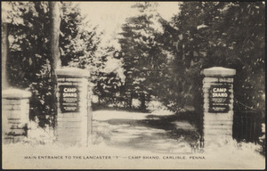 """Main entrance to the Lancaster """"Y"""" Camp Shand, Carlisle, Penna."""