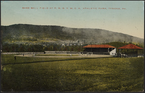 Base ball field at P.R.R.Y.M.C.A. Athletic Park, Tyrone, Pa.