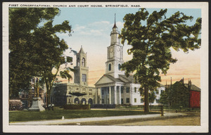 First Congragational Church and Court House, Springfield, Mass.