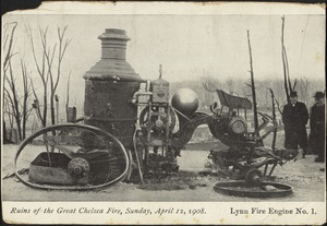 Ruins of the Great Chelsea Fire, Sunday, April 12, 1908. Lynn fire engine no. 1
