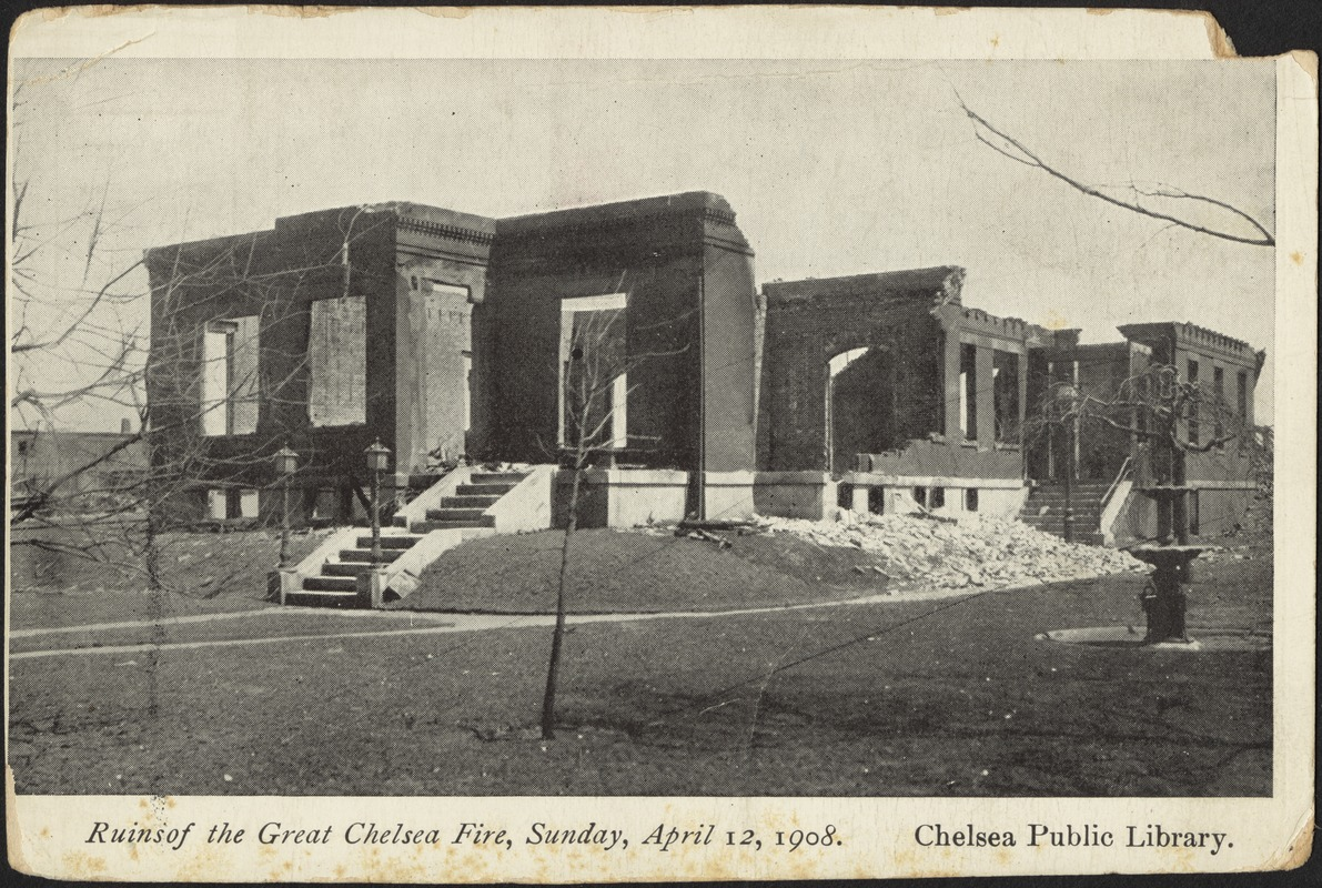 Ruins of the Great Chelsea Fire, Sunday, April 12, 1908. Chelsea Public Library