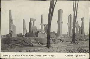 Ruins of the Great Chelsea Fire, Sunday, April 12, 1908. Chelsea High School