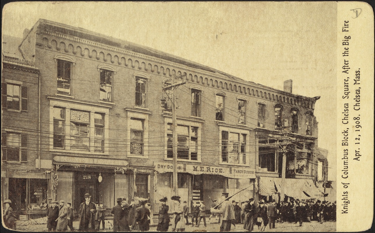 Knights of Columbus Block, Chelsea Square, after the big fire Apr. 12, 1908. Chelsea, Mass.