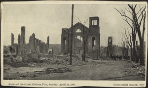 Ruins of the Great Chelsea Fire, Sunday, April 12, 1908. Universalist Church
