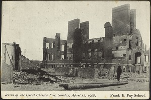 Ruins of the Great Chelsea Fire, Sunday April 12, 1908. Frank B. Fay School