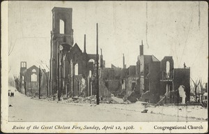 Ruins of the Great Chelsea Fire, Sunday, April 12, 1908. Congregational Church