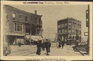 Broadway, Chelsea, Mass. Chelsea Square, and savings bank ruins