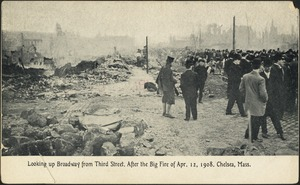 Looking up Broadway from Third Street. After the big fire of Apr. 12, 1908. Chelsea, Mass.
