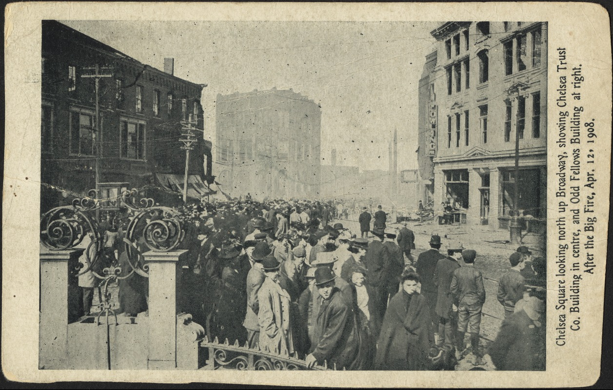 Chelsea Square looking north up Broadway, showing Chelsea Trust Co. building in the centre, and Odd Fellows building at right. After the big fire, Apr. 12, 1908