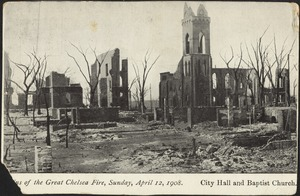 [Rui]ns of the Great Chelsea Fire, Sunday, April 12, 1908. City Hall and Baptist Church