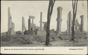 Ruins of the Great Chelsea Fire, Sunday, April 12, 1908. Bellingham School