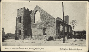 Ruins of the Great Chelsea Fire, Sunday, April 12, 1908. Bellingham Methodist Church