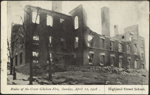 Ruins of the Great Chelsea Fire, Sunday, April 12, 1908. Highland Street School
