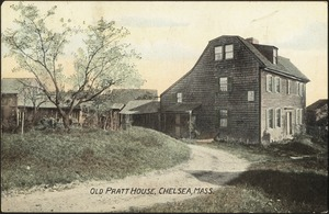 Old Pratt House, Chelsea, Mass.