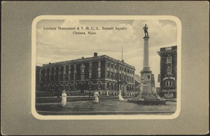 Soldiers Monument & Y.M.C.A., Bassett Square, Chelsea, Mass.