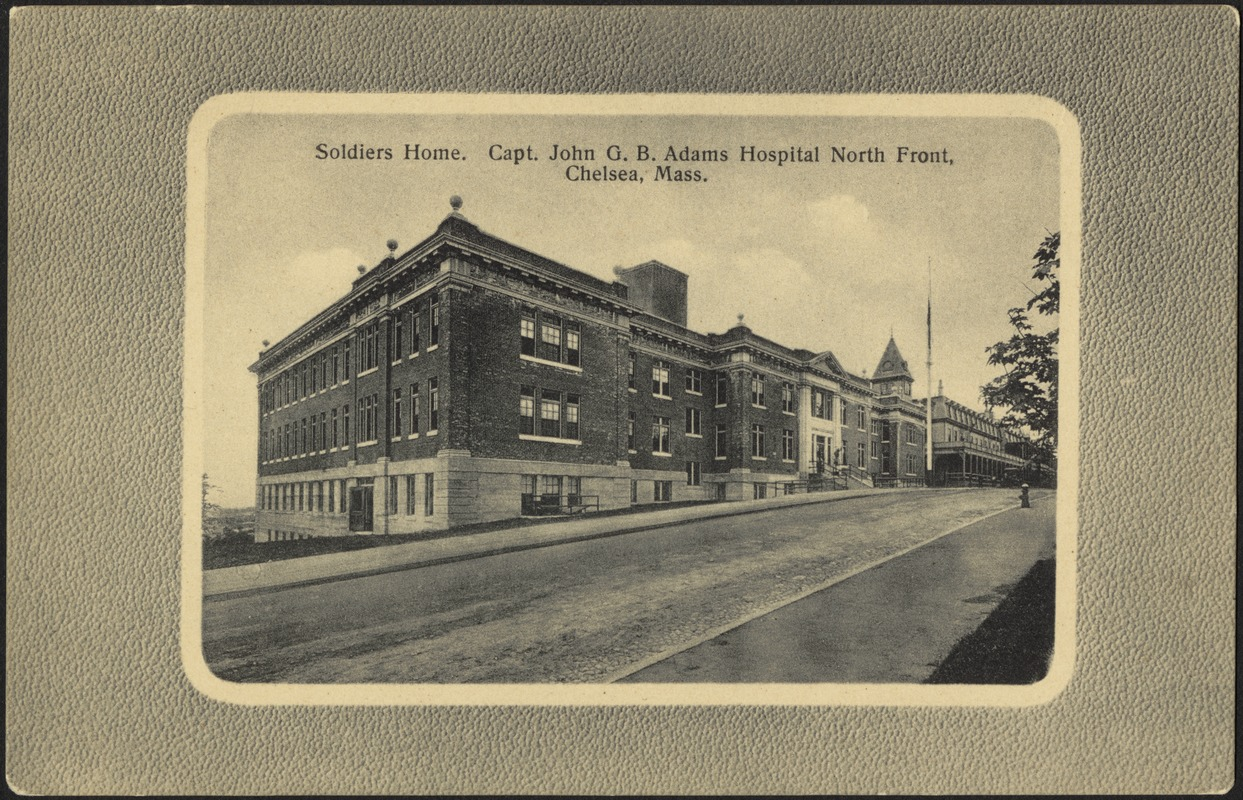 Soldiers home. Capt. John G.B. Adams Hospital North Front, Chelsea, Mass.