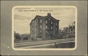 Carter School, erected A.D. 1867 Chelsea, Mass.