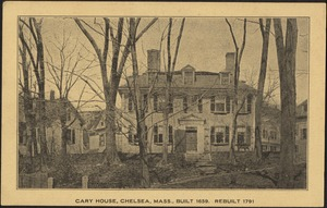 Cary House, Chelsea, Mass., built 1659. Rebuilt 1791