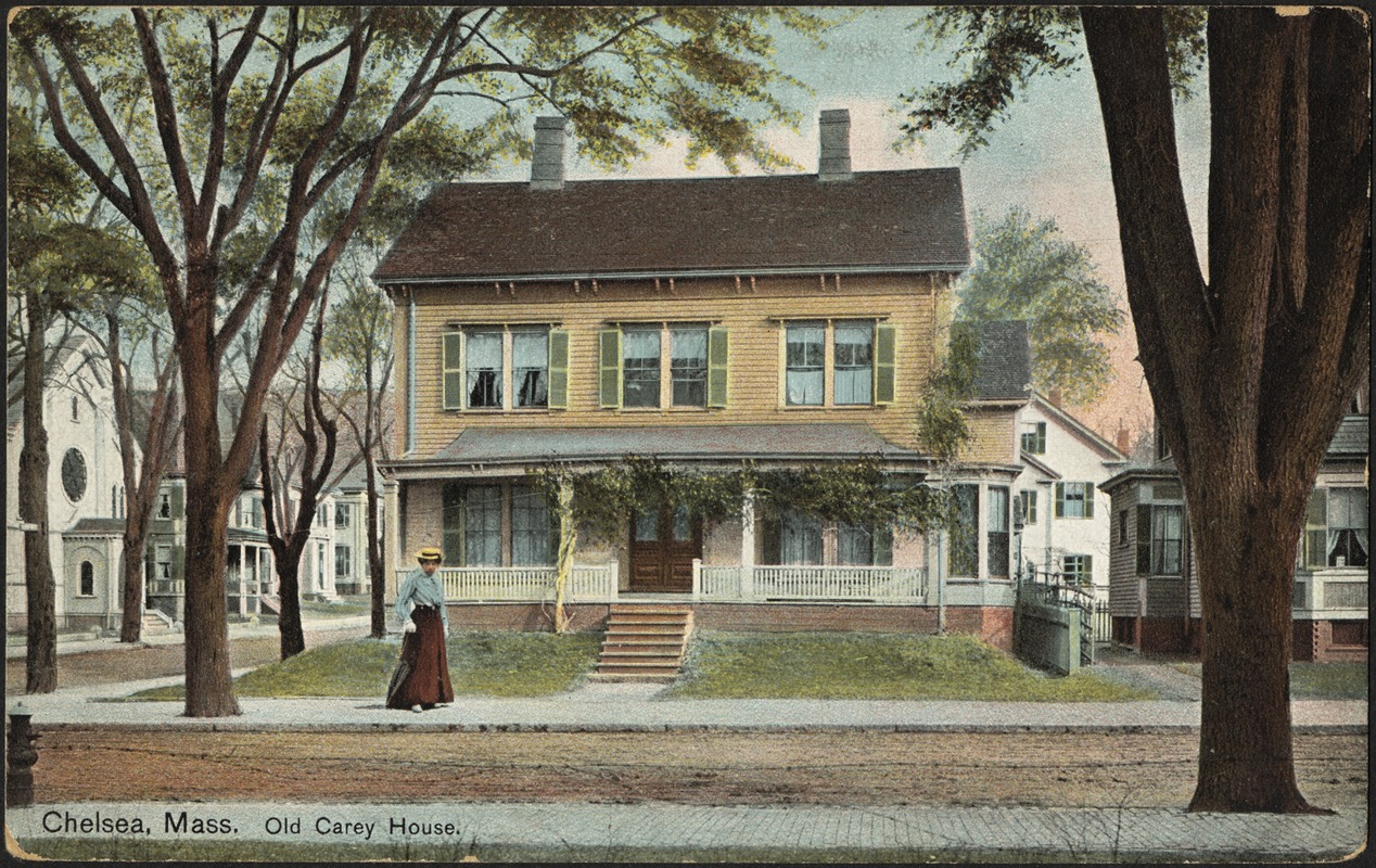 Chelsea, Mass. Old Carey House