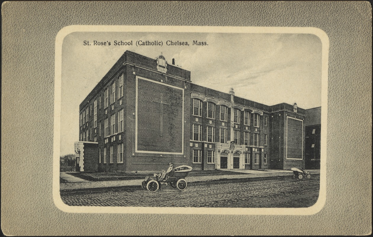 St. Rose's School (Catholic) Chelsea, Mass.