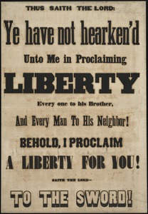 Thus saith the lord: Ye have not hearken'd unto me in proclaiming liberty