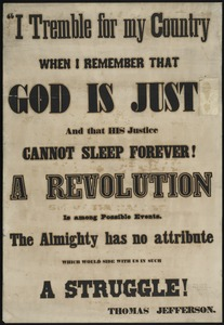 I tremble for my country when I remember that God is just and that his justice cannot sleep forever