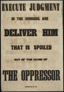 Execute judgment in the morning, and deliver him that is spoiled out of the hand of the oppressor
