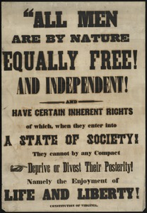 All men are by nature equally free and independent and have certain inherent rights of which, when they enter into a state of society, They cannot by any compact deprive or divest their posterity! Namely the enjoyment of life and liberty
