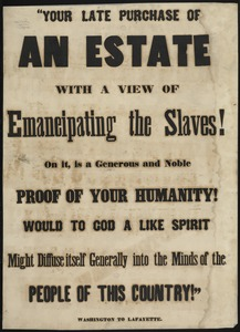 """Your late purchase of an estate with a view of emancipating the slaves on it is a generous and noble proof of your humanity! Would to God a like spirit might diffuse itself generally into the minds of the people of this country."""