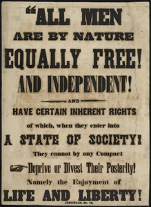 All men are by nature equally free and independent and have certain inherent rights of which, when they enter into a state of society, hey cannot by any compact deprive or divest their posterity! Namely the enjoyment of life and liberty