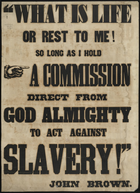 What is life or rest to me so long as I have a commission direct from God Almighty to act against slavery