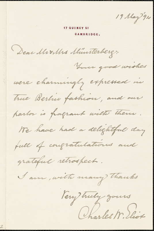 Eliot, Charles William, 1834-1926 Eliot, Charles William, 1834-1926 autograph letter signed to Hugo Münsterberg, Cambridge, Mass., 19 May 1894