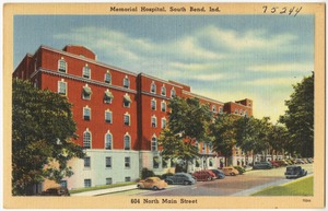 Memorial Hospital, South Bend, Ind. 604 North Main Street