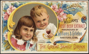 Williams' Root Beer extract manufactured by Williams & Carleton, Hartford, Conn. The great family drink.