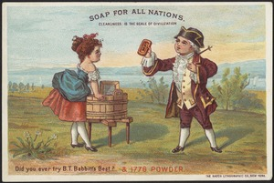 Soap for all nations. Cleanliness is the scale of civilization. Did you ever try B. T. Babbitt's Best? & 1776 powder
