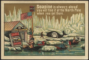 """Soapine is always ahead, you will find it at the North Pole when you get there. """"Soapine did it."""""""