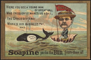 """Here you see a young man of great gall who frequently makes us a call; the grace of his way makes his business pay, and Soapine """"yanks the bun"""" from them all."""