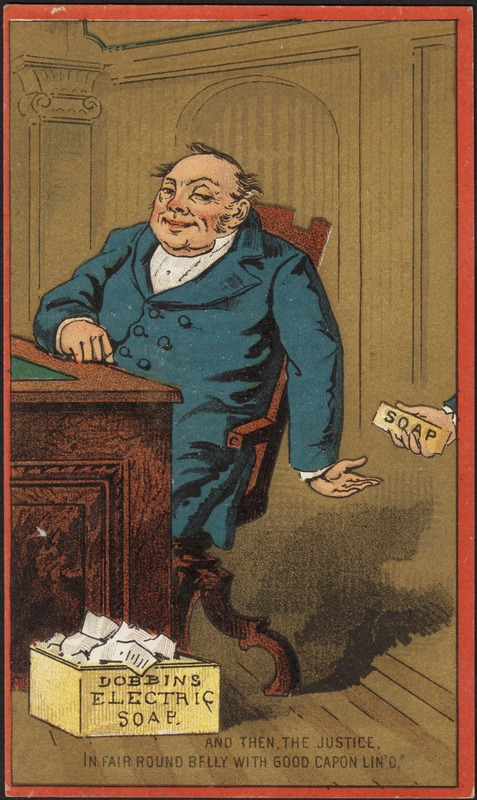 """Dobbins Electric Soap - And then, the justice, in fair round belly with good capon lin'd."""""""