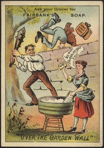 "Ask your grocer for Fairbank's soap. ""Over the garden wall"""