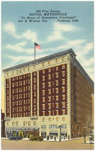 "Hotel Metropole, 400 fine rooms, ""In the heart of Downtown Cincinnati"", 6th & Walnut Sts., Parkway 5100"
