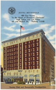 "Hotel Metropole, 400 fine rooms, ""In the heart of Downtown Cincinnati"", high values and low prices, 6th & Walnut Sts., Parkway 1-5100"