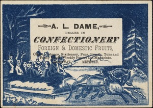 A. L. Dame, dealer in confectionary